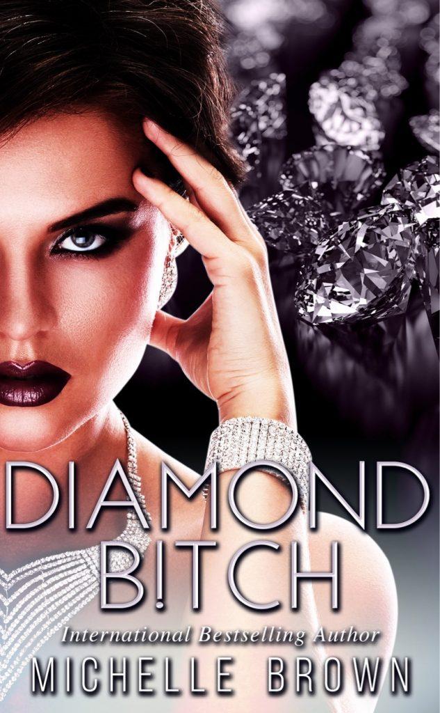 Diamond B!tch - Michelle Brown