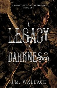 A Legacy of Darkness